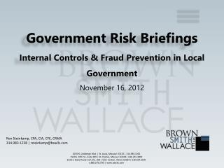 Government Risk Briefings Internal Controls & Fraud Prevention in Local Government November 16, 2012