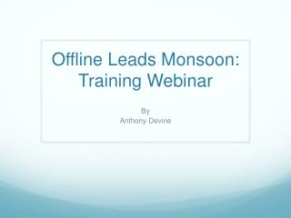 Offline Leads Monsoon: Training Webinar