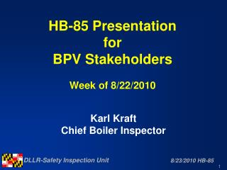 HB-85 Presentation for BPV Stakeholders Week of 8/22/2010