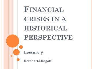 Financial crises  in a  historical perspective