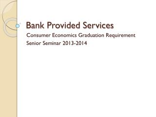 Bank Provided Services