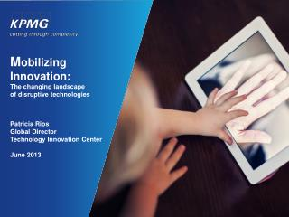 M obilizing Innovation: The changing landscape  of disruptive technologies