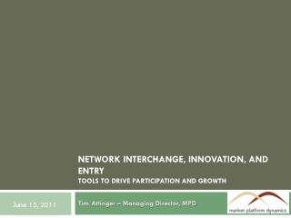 Network Interchange, Innovation, and entry Tools to drive Participation and Growth