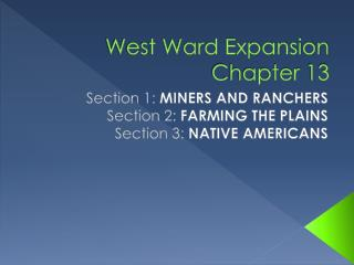 West Ward Expansion  Chapter 13