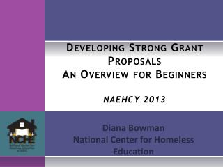 Developing Strong Grant Proposals An Overview for Beginners NAEHCY 2013