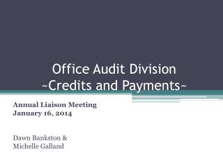 Office Audit Division ~Credits and Payments~