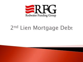 2 nd  Lien Mortgage Deb t