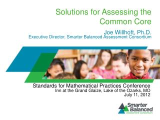 Solutions for Assessing the  Common Core
