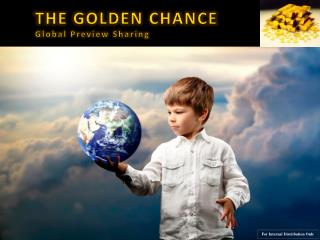 THE GOLDEN CHANCE Global Preview Sharing