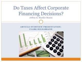 Do Taxes Affect Corporate Financing Decisions? Jeffrey K.  MacKie -Mason
