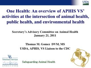 One Health: An overview of APHIS VS' activities at the intersection of animal health, public health, and environmental h