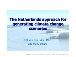 The Netherlands approach for generating climate change scenarios