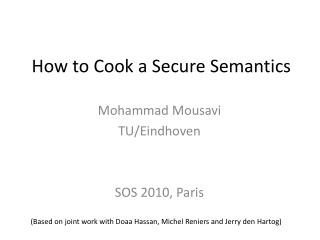 How to Cook a Secure Semantics