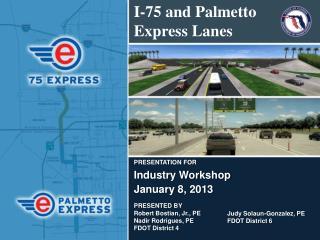 PRESENTATION FOR  Industry Workshop January 8, 2013