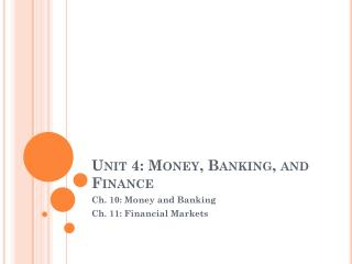 Unit 4: Money, Banking, and Finance