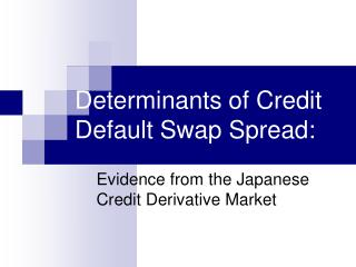 Determinants of Credit Default Swap Spread: