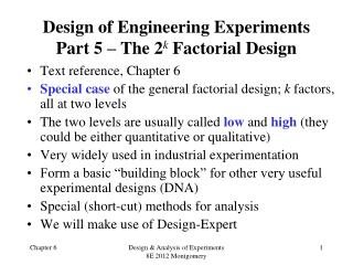Design of Engineering Experiments Part 5 – The 2 k  Factorial Design