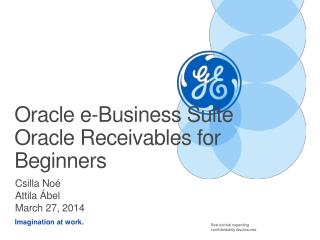 Oracle e -Business Suite Oracle  Receiv ables for B eginners
