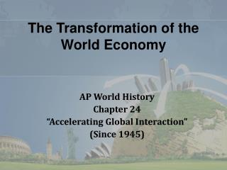 The Transformation of the World Economy