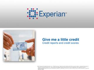 Give me a little credit Credit  reports and credit scores