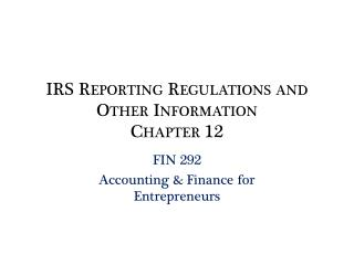 IRS Reporting Regulations and Other Information Chapter 12