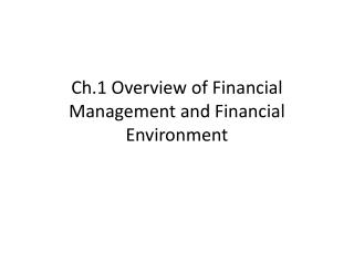 Ch.1 Overview of Financial Management and Financial Environment
