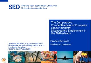 The Comparative Competitiveness of European Labour markets:  Disappearing Employment in the Netherlands