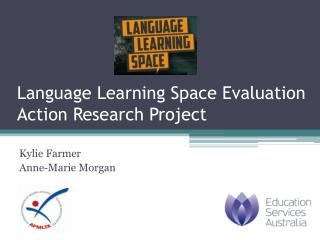 Language Learning Space Evaluation  Action Research Project