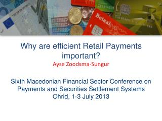 Why are efficient Retail Payments important ? Ayse Zoodsma-Sungur