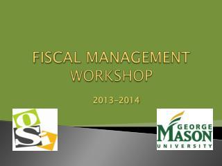 FISCAL MANAGEMENT WORKSHOP