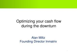 Optimizing your cash flow during the downturn