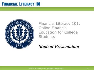 Financial Literacy 101: Online Financial Education for College Students Student Presentation