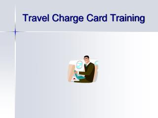 Travel Charge Card Training