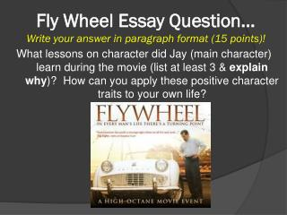 Fly Wheel Essay Question… Write your answer in paragraph format (15 points)!