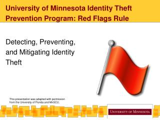 University of Minnesota Identity Theft Prevention Program: Red Flags Rule