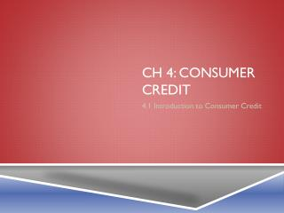 Ch  4: Consumer Credit