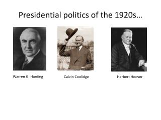 Presidential politics of the 1920s…
