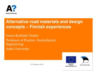 Alternative road materials and design concepts – Finnish experiences