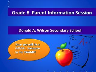 Grade 8  Parent Information Session