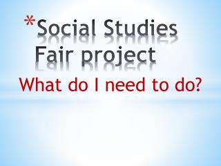 Social Studies Fair  p roject
