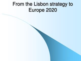 From the Lisbon strategy to Europe 2020
