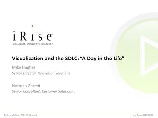 "Visualization and the SDLC: ""A Day in the Life"""