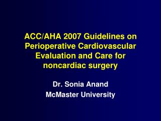 ACC/AHA 2007 Guidelines on Perioperative Cardiovascular Evaluation and Care for noncardiac surgery