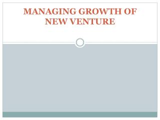 MANAGING  GROWTH OF  NEW VENTURE