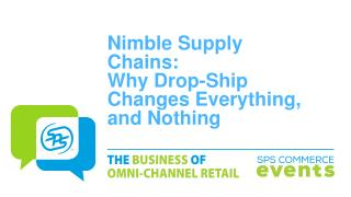 Nimble Supply Chains: Why Drop-Ship Changes Everything,  and  Nothing