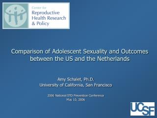 Comparison of Adolescent Sexuality and Outcomes  between the US and the Netherlands