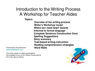 Introduction to the Writing Process A Workshop for Teacher Aides