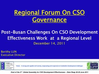 Regional Forum On CSO Governance  Post-Busan Challenges On CSO Development Effectiveness Work  at  a Regional Level  Dec