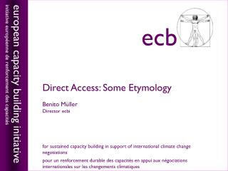 Direct Access: Some Etymology Benito M ü ller Director ecbi