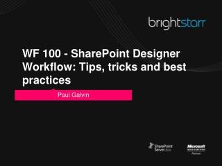 WF 100 - SharePoint Designer Workflow: Tips, tricks and best practices